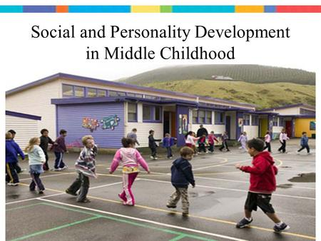 Social and Personality Development in Middle Childhood