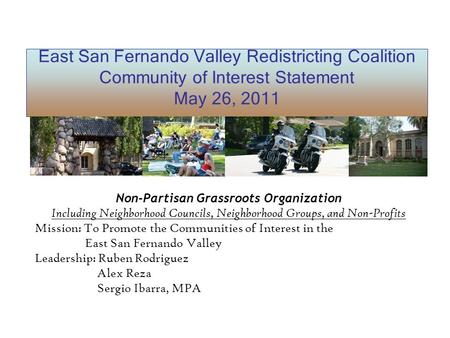East San Fernando Valley Redistricting Coalition Community of Interest Statement May 26, 2011 Non-Partisan Grassroots Organization Including Neighborhood.