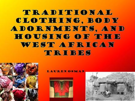 Lauren Osman. Traditional clothing Men and women both wear wraps for everyday wear.