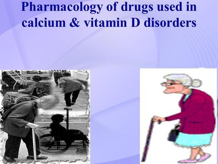 Pharmacology of drugs used in calcium & vitamin D disorders.