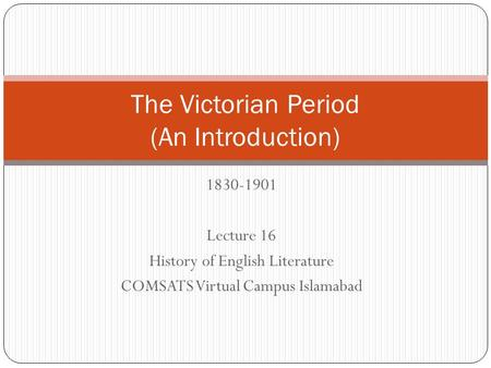 The Victorian Period (An Introduction)