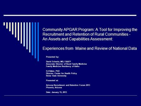 Community APGAR Program: A Tool for Improving the Recruitment and Retention of Rural Communities - An Assets and Capabilities Assessment: Experiences from.
