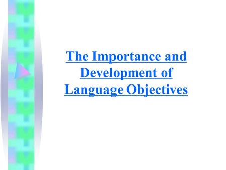 The Importance and Development of Language Objectives.