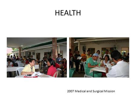 HEALTH 2007 Medical and Surgical Mission. Health 2007 Medical and Surgical Mission.