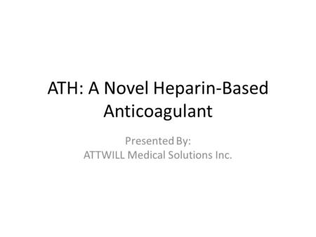 ATH: A Novel Heparin-Based Anticoagulant