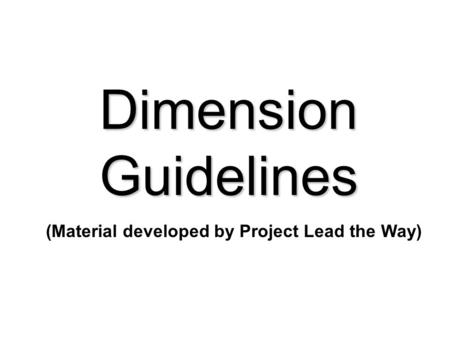 Dimension Guidelines (Material developed by Project Lead the Way)