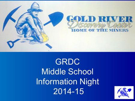 GRDC Middle School Information Night 2014-15. Rigor and Relevance GRDC offers an integrated, Common Core curriculum that has been designed by our teachers.
