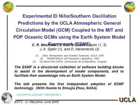 Experimental El Niño/Southern Oscillation Predictions by the UCLA Atmospheric General Circulation Model (GCM) Coupled to the MIT and POP Oceanic GCMs using.