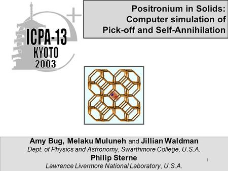 1 Amy Bug, Melaku Muluneh and Jillian Waldman Dept. of Physics and Astronomy, Swarthmore College, U.S.A. Philip Sterne Lawrence Livermore National Laboratory,