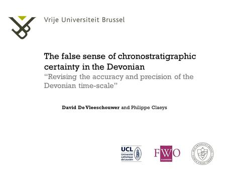"The false sense of chronostratigraphic certainty in the Devonian ""Revising the accuracy and precision of the Devonian time-scale"" David De Vleeschouwer."