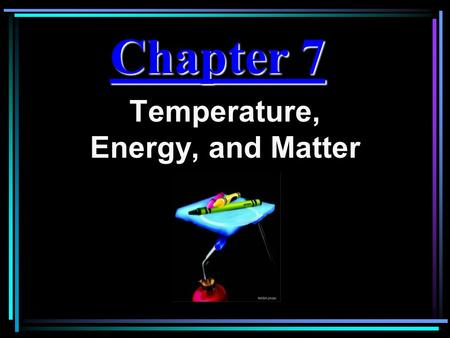 Temperature, Energy, and Matter