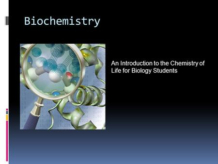 Biochemistry An Introduction to the Chemistry of Life for Biology Students.