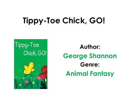 Author: George Shannon Genre: Animal Fantasy