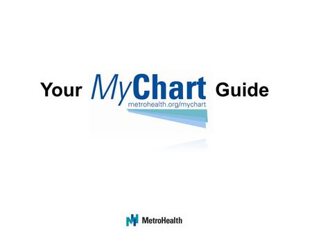 Your Guide. Table of Contents Welcome to MyChart…………………………….…..3 How to Sign Up…………………………………........4 MyChart Homepage (navigating through MyChart)……...