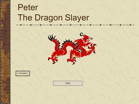 Peter The Dragon Slayer A Student Start Start Here.