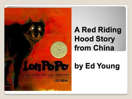 A Red Riding Hood Story from China by Ed Young. A rock is not brittle like a potato chip. Brittle- easily broken.