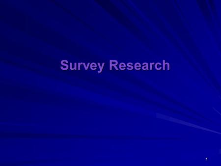1 Survey Research. 2 Topics appropriate for survey research Used for exploratory, descriptive & explanatory purposes Probably best method to collect original.