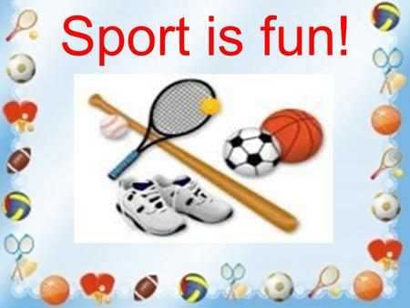 Sport is fun!. [ǽ] [ǽ] [ǽ]- badminton [d]-[t], [d]-[t], [d]-[t], tennis, table.