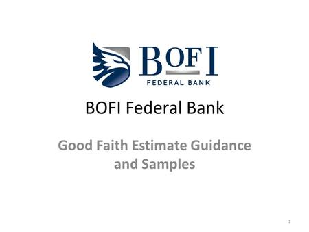 BOFI Federal Bank Good Faith Estimate Guidance and Samples 1.