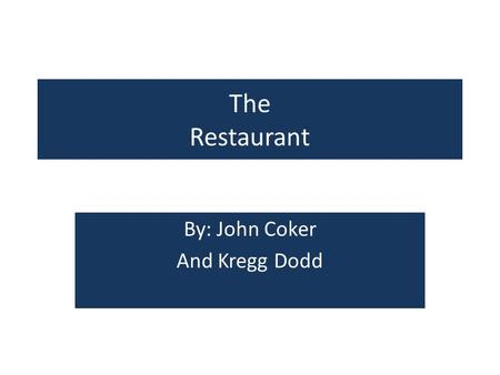 The Restaurant By: John Coker And Kregg Dodd. The Restaurant Sandwiches Cheeseburger $3.00 – 50% $1.50 Double cheese br. $4.00 – 50% $2.00 Bacon cheese.
