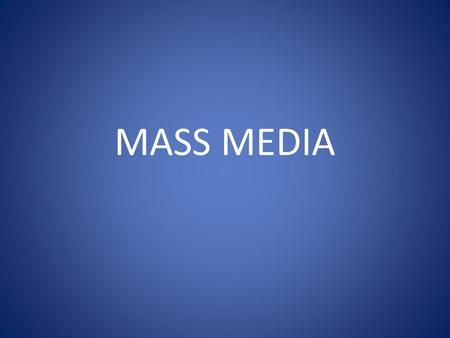 MASS MEDIA. The Formation of Public Opinion What is Public Opinion? Public Opinion is the complex collection of opinions of many different people. There.