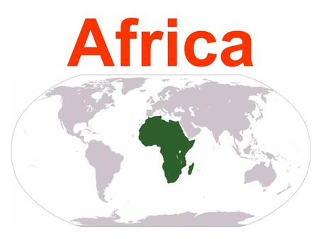 Africa. Africa is the second largest continent.