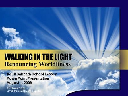 ADAPT it! Teaching Approach 3 rd Quarter 2008, God's Great Missionaries WALKING IN THE LIGHT Renouncing Worldliness WALKING IN THE LIGHT Renouncing Worldliness.