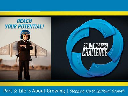 Part 3: Life Is About Growing | Stepping Up to Spiritual Growth.