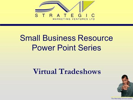 Small Business Resource Power Point Series Virtual Tradeshows.