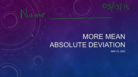 MORE MEAN ABSOLUTE DEVIATION MAY 13, 2015.