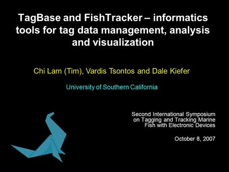 TagBase and FishTracker – informatics tools for tag data management, analysis and visualization Second International Symposium on Tagging and Tracking.