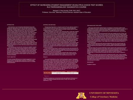 College of Veterinary Medicine UNIVERSITY OF MINNESOTA EFFECT OF INCREASING STUDENT ENGAGEMENT ON MULTIPLE-CHOICE TEST SCORES IN A THERIOGENOLOGY DIAGNOSTICS.
