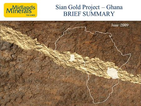 Sian Gold Project – Ghana BRIEF SUMMARY June 2009.