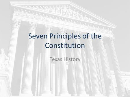Seven Principles of the Constitution Texas History.