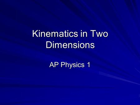 Kinematics in Two Dimensions AP Physics 1. Cartesian Coordinates When we describe motion, we commonly use the Cartesian plane in order to identify an.