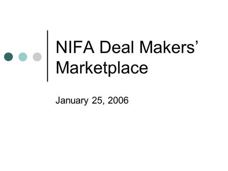 NIFA Deal Makers' Marketplace January 25, 2006. Curtis Nebraska Housing Incentives Where What Who Why When Curtis, Frontier County Incentives Housing.