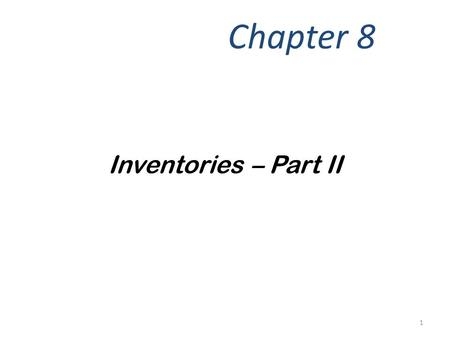 Inventories – Part II Chapter 8 1. Using FIFO, the earliest batch purchased is considered the first batch of merchandise sold. The physical flow does.