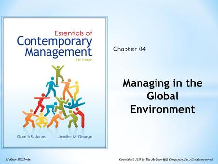 Copyright © 2013 by The McGraw-Hill Companies, Inc. All rights reserved. McGraw-Hill/Irwin Chapter 04 Managing in the Global Environment.