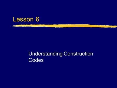 Lesson 6 Understanding Construction Codes. Next Generation Science/Common Core Standards Addressed! zCCSS.EL A Literacy. RST.9 Follow precisely a complex.