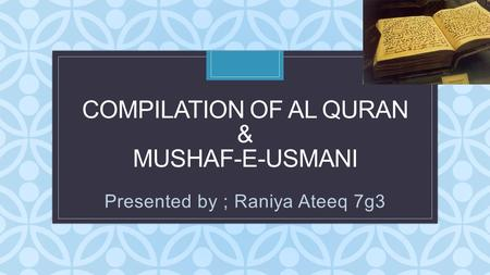 Compilation of Al Quran & mushaf-e-usmani