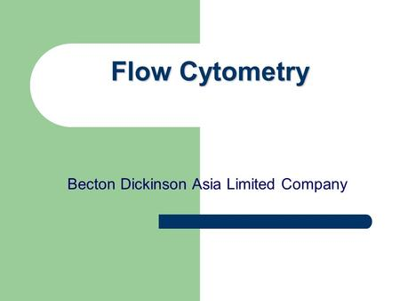 Flow Cytometry Becton Dickinson Asia Limited Company.