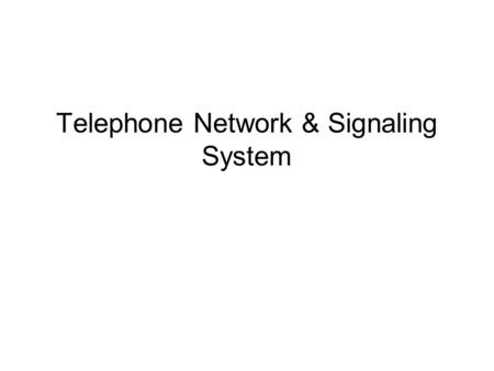 Telephone Network & Signaling System. 8.2 Telephone Network Major Components LATAs Making a Connection Analog Services Digital Services A Brief History.
