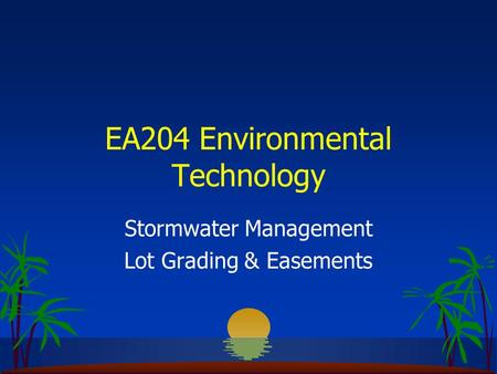 EA204 Environmental Technology Stormwater Management Lot Grading & Easements.