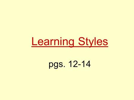 Learning Styles pgs. 12-14.  2005 McGraw-Hill Co. Chapter OneOpening Doors, 4e The sensory channel through which an individual learns best. A person's.