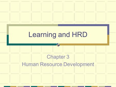 Learning and HRD Chapter 3 Human Resource Development.