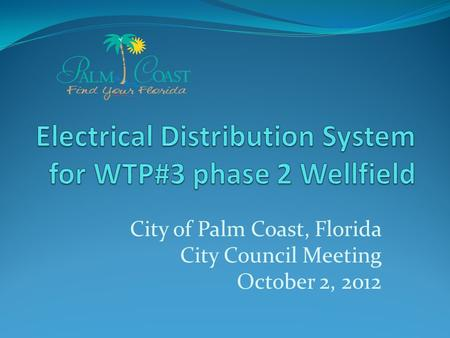 City of Palm Coast, Florida City Council Meeting October 2, 2012.