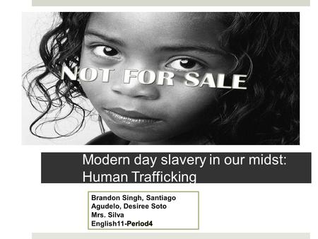 Modern day slavery in our midst: Human Trafficking.