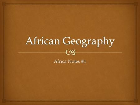 African Geography Africa Notes #1.
