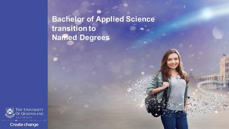 Bachelor of Applied Science transition to Named Degrees.