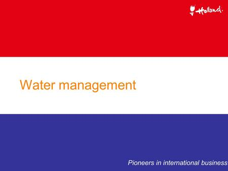 Water management Pioneers in international business.